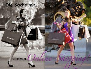 Die Sache mit dem…Online-Shopping!