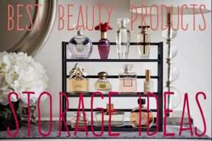 Best Beauty Products Storage Ideas