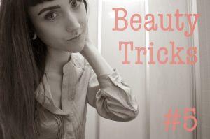 Beauty Tricks #5