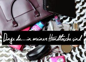 Dinge die,…in meiner Handtasche sind!