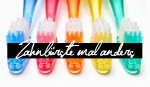 Beauty Hacks: Zahnbürste mal anders