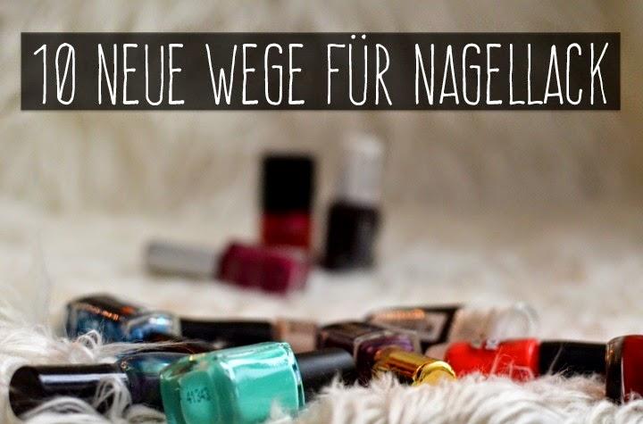 10 unkonventionelle Wege Nagellack zu benutzen!