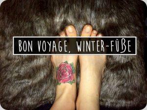 Bon voyage, kalte Füße!
