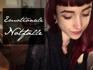 Emotionale Notfälle
