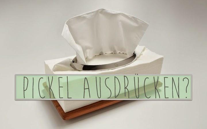 Quick Tips: Pickel ausdrücken?